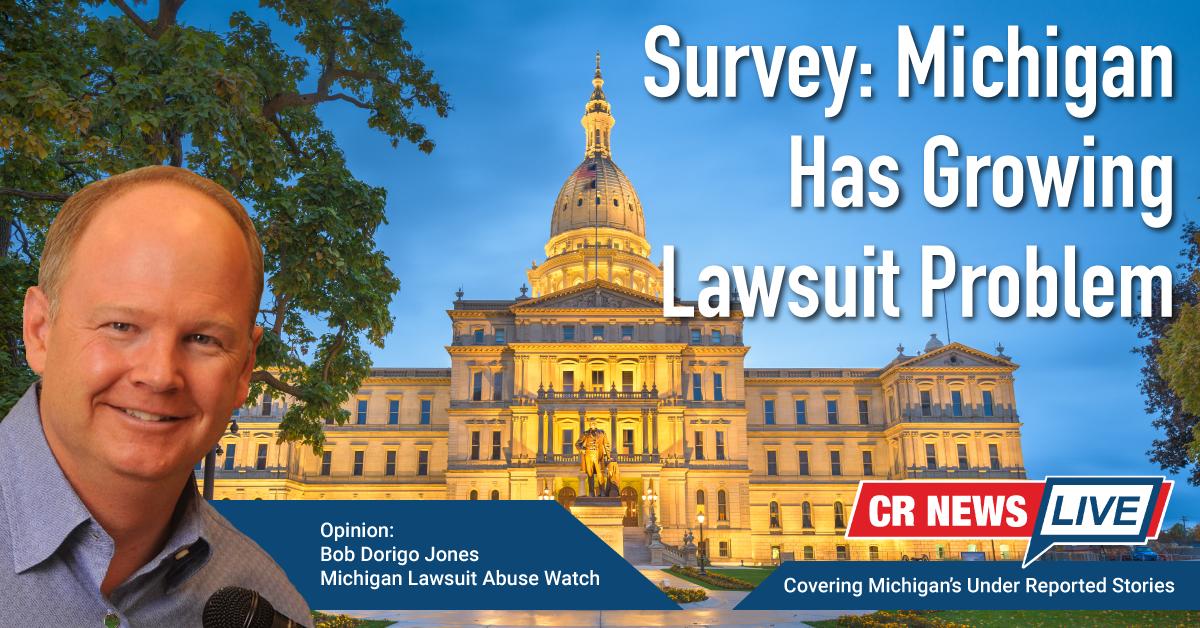 Survey: Michigan Has Growing Lawsuit Problem